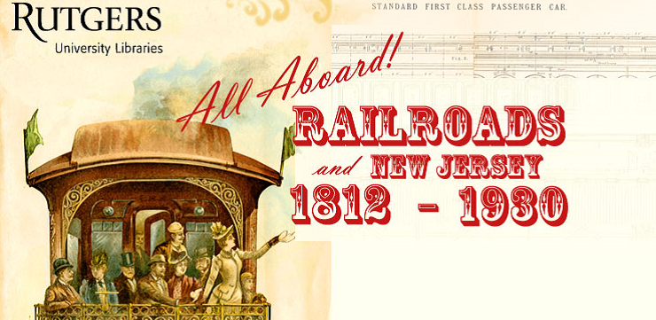 visit All Aboard! New Jersey and Railroads, 1812–1930